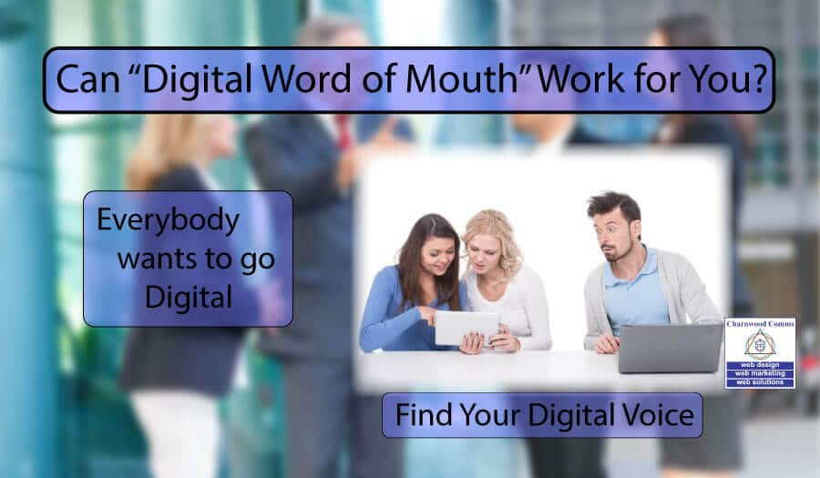 """Can""""Digital Word Of Mouth"""" Work For You?"""