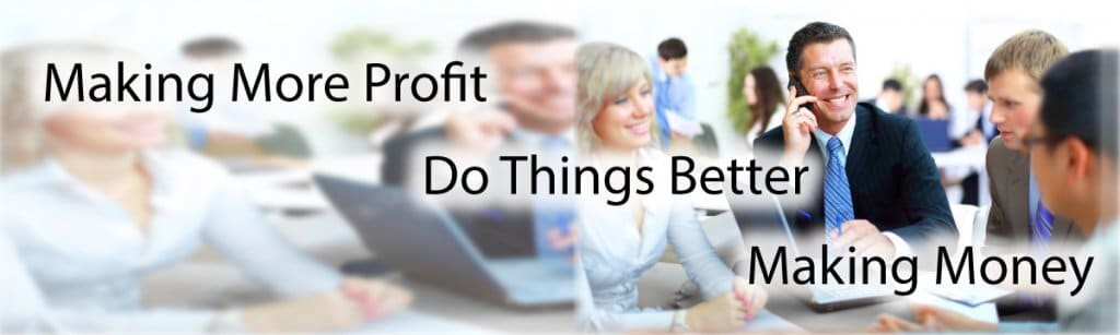 Making More Profit By Doing Things Better.