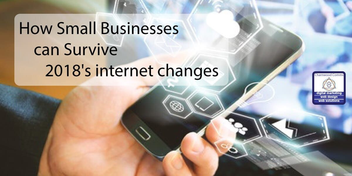 How Small Businesses can Survive 2018's internet changes