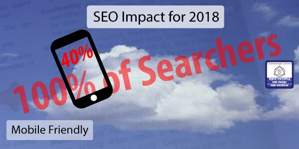 SEO in 2018 - You Need to Be Mobile Friendly